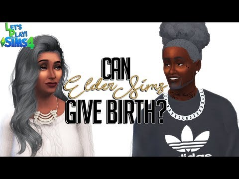 Can ELDER SIMS Give Birth?   Mom & Dad Age Up!   The Sims 4 LP