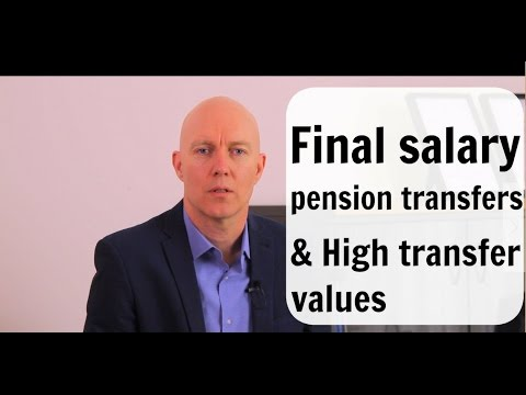Could a Final Salary Pension transfer be right for you? and why are transfer values so high?