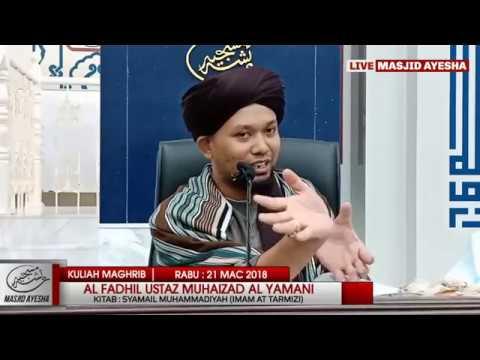 (21/3/18) Syamail Muhammadiyah : Al Fadhil Ustaz Muhaizad bin Muhammad