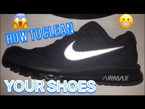BEST WAY TO CLEAN YOUR SHOES - NIKE AIRMAX 2017