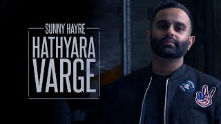 Sunny Hayre | Kubs Matharu | Hathyara Varge | Full Video | Latest Punjabi Songs 2018