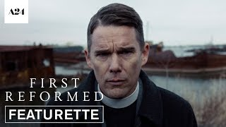 First Reformed   Crisis of Faith   Official Featurette HD   A24