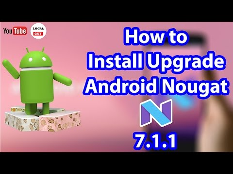 ✔ How to Install/Upgrade ANDROID NOUGAT (7.0 - 7.1.1) (Without Root)