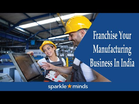 Franchise Your Manufacturing Business In India