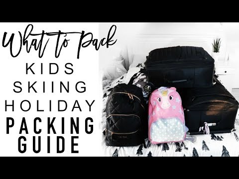 WHAT TO PACK - KIDS SKI HOLIDAY/VACATION | Skiing with kids