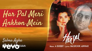Har Pal Meri Ankhon Mein - Harpal |Salma Agha & Mehdi Hassan | Ghazals Collection