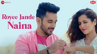 Royee Jande Naina | Abhishek Bajaj & Radhika Bangia | Vivek Kar, Kumaar, Nitin | Zee Music Originals