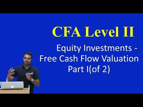 CFA Level II: Equity Investments - Free Cash Flow Valuation Part I(of 2)