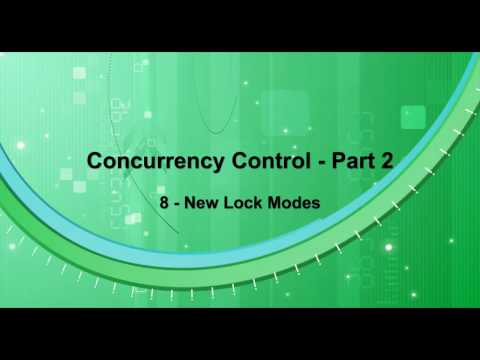 Concurrency Control - Part 2 - 08 - Lock-IS , Lock-IX and Lock-SIX Modes