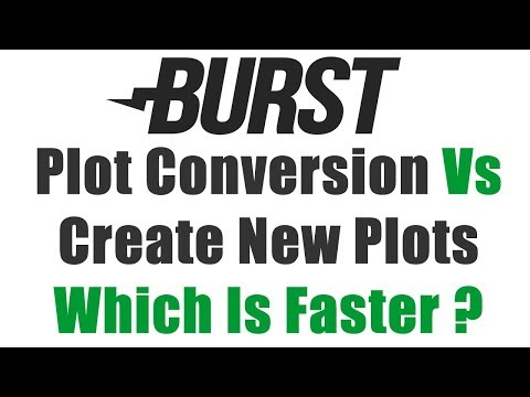 Burstcoin Fork - Plot Conversion Vs Create New Plots. Which Is Faster?