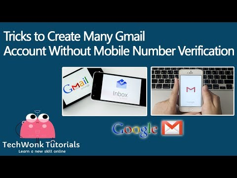 How to Create Gmail Accounts Without Phone Number Verification 2018 | TechWonk Tutorials