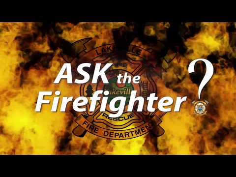 LFD On Call - Ask the Firefighter