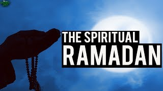 How To Have A Spiritual Ramadan