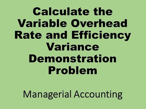 Calculate Variable Manufacturing Overhead Rate and Efficiency Variance Demo Problem
