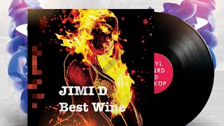 JIMI D BEST WINE