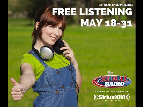 Free Listening - 5/18 thru 5/31 on RURAL RADIO Channel 147 on SiriusXM Radio