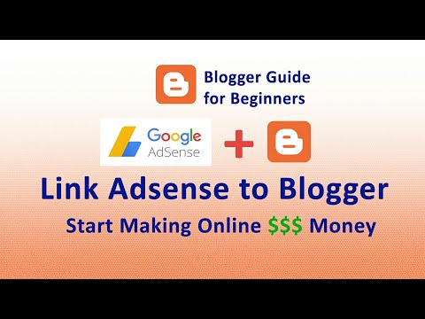 Link Blogger and Google Adsense | Start Making Online Money $$$ - Blogger Guide