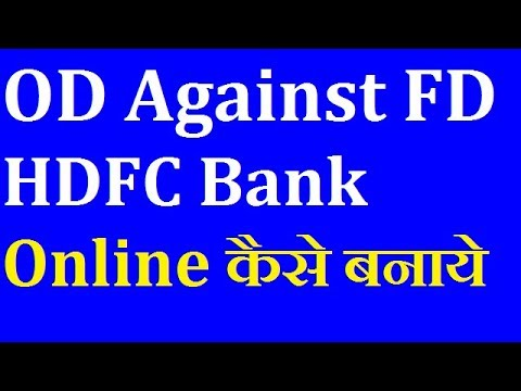 how to make OD against FD hdfc bank