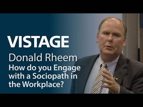 How do you Engage with a Sociopath in the Workplace? | Donald Rheem