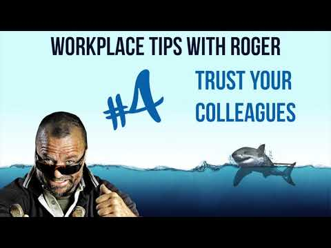 Roger's Work Place Tips - Trust Your  Colleagues!