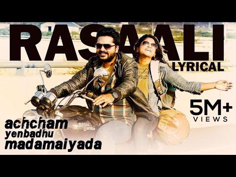 Rasaali - Official Single   Achcham Yenbadhu Madamaiyada   A R Rahman   Lyric Video