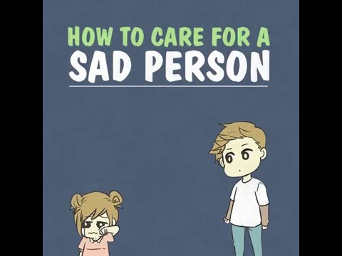 How to take care for a sad person