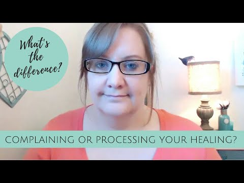 Are You COMPLAINING or PROCESSING While Healing? | Divorce Healing