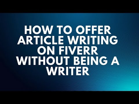 How To Offer article writing On Fiverr Without Being A writer