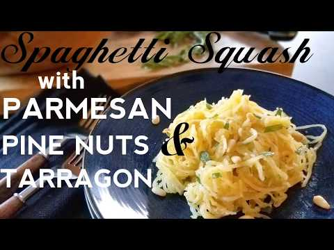 Spaghetti Squash with Parmesan, Pine Nuts & Tarragon