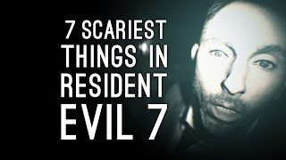 7 Scariest Things in Resident Evil 7 (So Far)