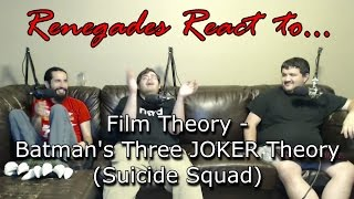 Renegades React to... Film Theory: Batman's Three JOKER Theory pt. 1 (Suicide Squad)