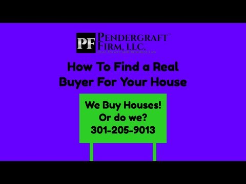 We Buy Houses!  Or Do We?  How To Find Real Qualified Buyers For Your House in MD or DC