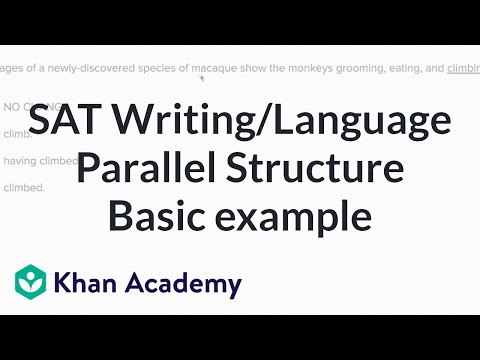 Writing: Parallel structure — Basicexample | Writing & Language | SAT | Khan Academy