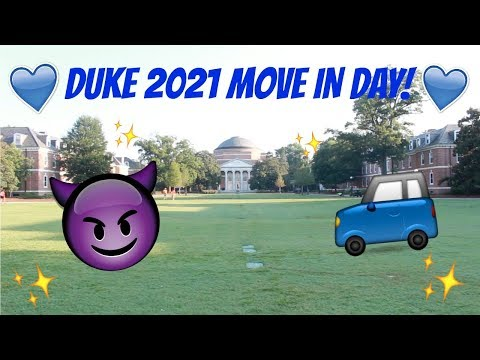 DUKE CLASS OF 2021 MOVE IN DAY!!!