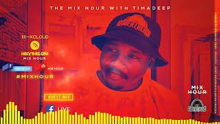 The Mix Hour Mixed By TimADeep Mix 006