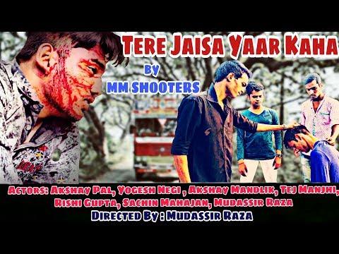 Tere Jaisa Yaar Kaha| True Friendship Story | By | MM SHOOTERS |