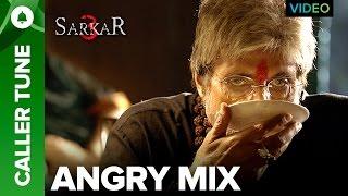 "Set ""Angry Mix"" as you Caller Tune | Sarkar 3"