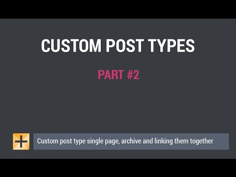 WordPress Custom Post Types – Part #2 – single pages, archives, linking it together