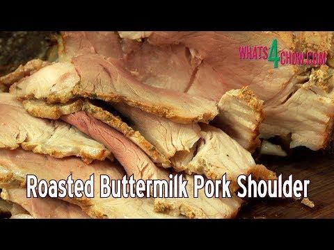 Roasted Buttermilk Pork Shoulder - Exquisitely Tender & Juicy Roast Pork