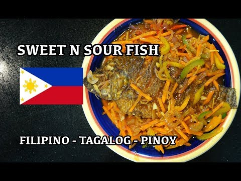 🇵🇭 🐟 Sweet n Sour Fish - Tagalog - Pinoy Cooking - Filipino Recipes - Tilapia