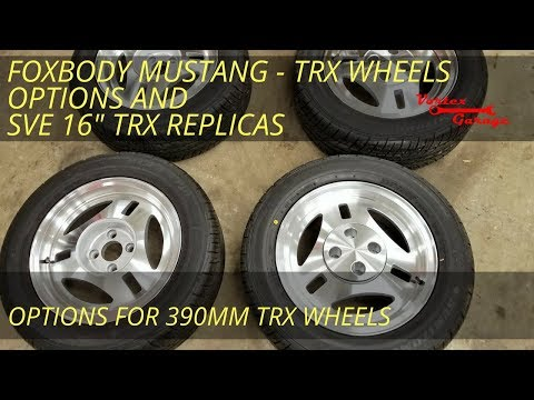 Foxbody Mustang TRX Wheels and Tires - Options and SVE TRX Replica Wheels