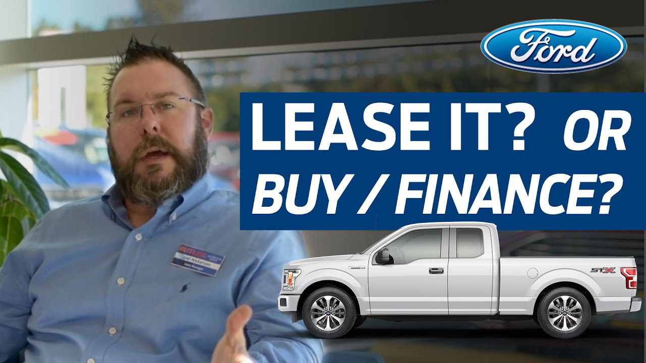 Ford Lease - Should you lease a vehicle  VS. Buying or Financing a Car, Truck, or SUV.