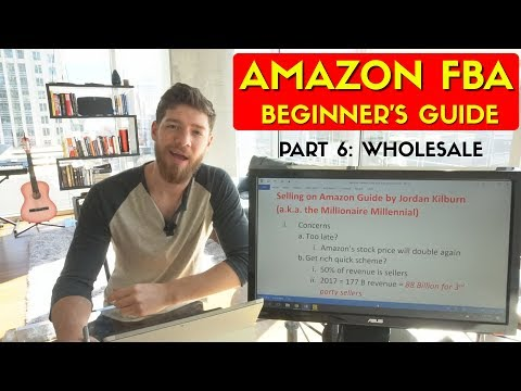 How to Sell on Amazon FBA in 2018: #6 Wholesale (FINALE)