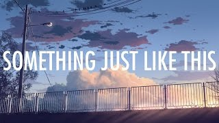 Coldplay The Chainsmokers Something Just Like This Lyrics Lyric Video Future Bass