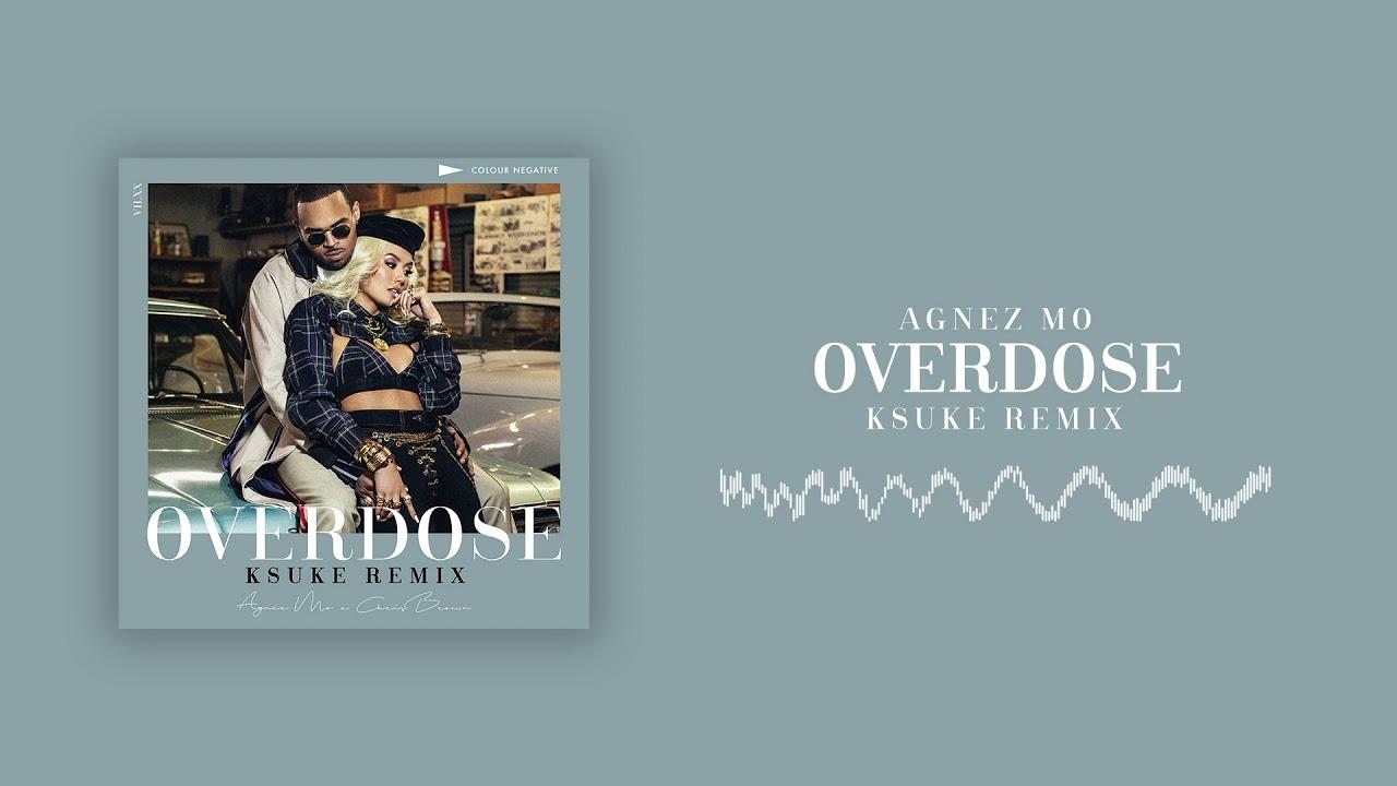 AGNEZ MO - Overdose (feat. Chris Brown) [KSUKE Remix]