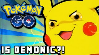 POKEMON GO IS DEMONIC?!