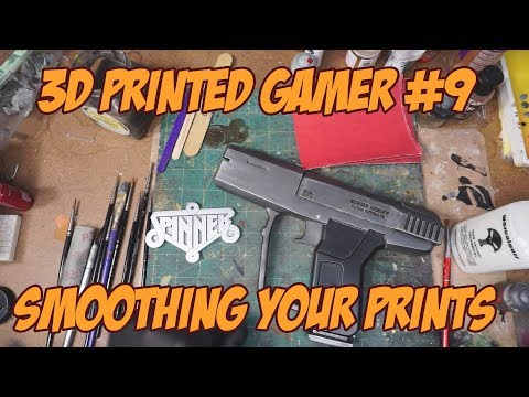 The 3D Printed Gamer #9 - Smoothing your prints