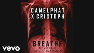 Camelphat Cristoph  Breathe Eric Prydz Remix Audio Ft Jem Cooke