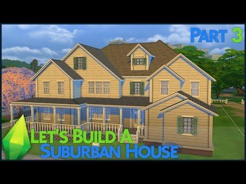 The Sims 4: Let's Build a Suburban House (Part 3)