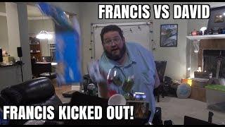 Francis Fridays: David Kicks Out FRANCIS!
